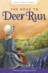 The Road to Deer Run (Deer Run Saga #1)