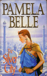 The Silver City by Pamela Belle