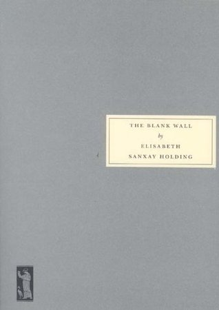 The Blank Wall by Elisabeth Sanxay Holding