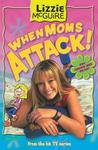 When Moms Attack! (Lizzie McGuire)