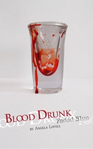 Blood Drunk by Angela Lovell