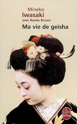 Ma vie de geisha by Mineko Iwasaki