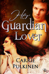 Her Guardian Lover by Carrie Pulkinen