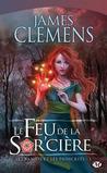 Le feu de la sorcière by James Clemens