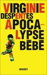 Apocalypse Bébé by Virginie Despentes