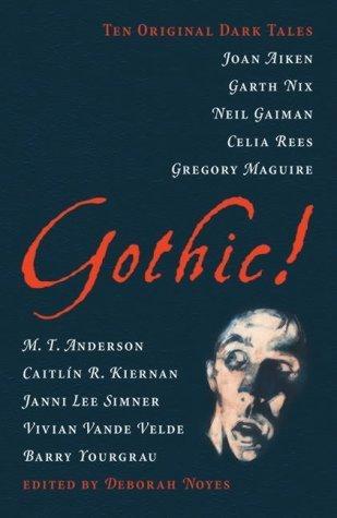 Gothic! by Deborah Noyes