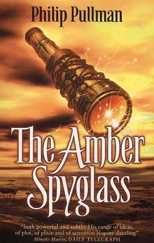 The Amber Spyglass (His Dark Materials, #3)