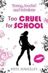 Too Cruel for School (Young Loaded & Fabulous, #4)
