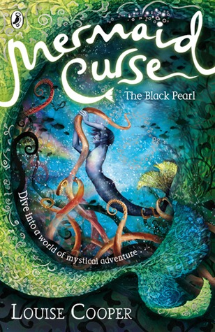 The Black Pearl (Mermaid Curse, #2) by Louise Cooper — Reviews ...