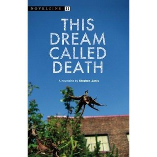 This Dream Called Death by Stephen Janis