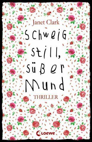 Schweig still, süßer Mund by Janet   Clark