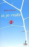 Si je reste by Gayle Forman