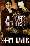 Wild Cards and Iron Horses