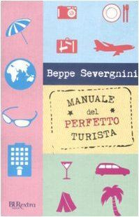 Manuale del perfetto turista by Beppe Severgnini