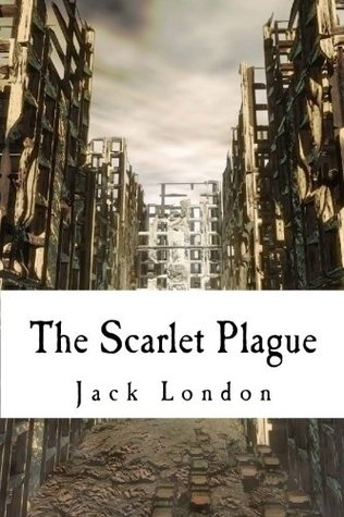 The Scarlet Plague by Jack London