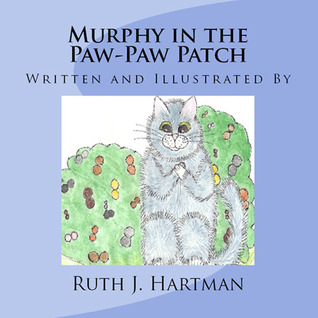 Murphy in the Paw Paw Patch by Ruth J. Hartman