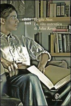 Bright Star. La vita autentica di John Keats