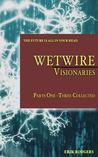 Wetwire: Visionar...