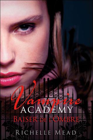 Baiser de l'ombre (Vampire Academy, #3)