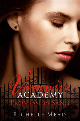 Promesse de sang (Vampire Academy, #4)