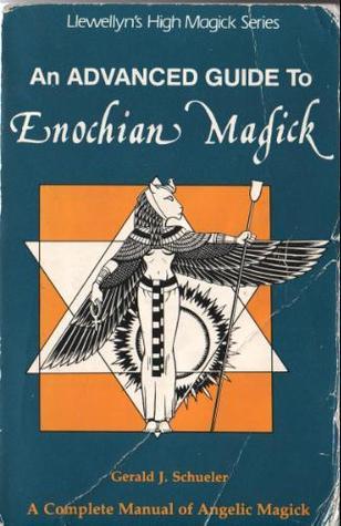 advanced guide to enochian magick a complete manual of angelic rh goodreads com Enochian Magic Crowley enochian magic a practical manual