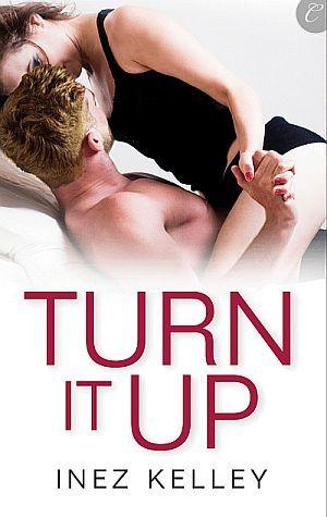 Turn It Up (Turn It Up, #1)