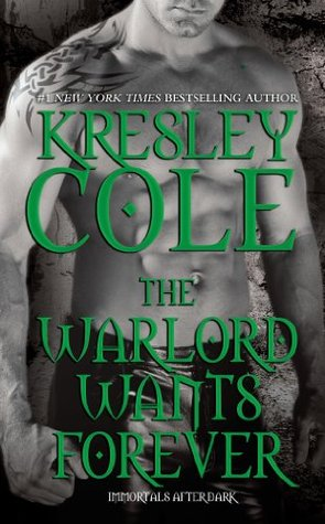 The Warlord Wants Forever (Immortals After Dark #1)