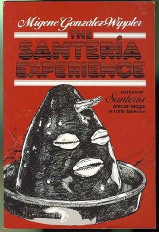 The Santeria Experience by Migene Gonzalez-Wippler