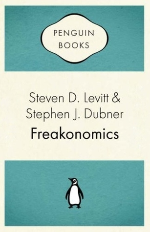Freakonomics: A Rogue Economist Explores the Hidden Side of Everything(Freakonomics 1)