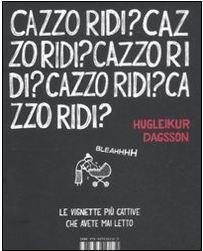 Cazzo ridi? by Dagsson Hugleikur