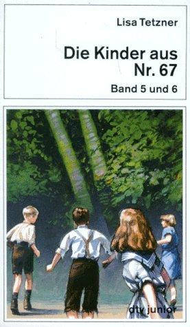 Die Kinder aus Nr. 67: Band 5 und 6. Die Kinder au...