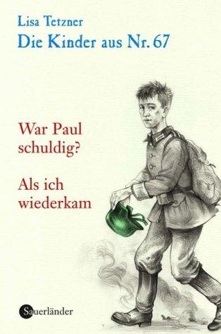 Die Kinder aus Nr. 67: Band 4. War Paul schuldig?,...