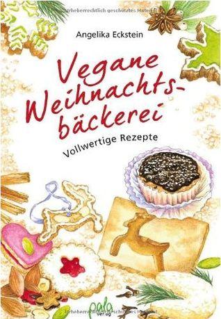 Vegane Weihnachtsbäckerei by Angelika Eckstein