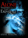Alone (Vampires and the Life of Erin Rose, #2)
