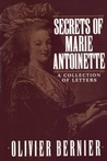 Secrets of Marie Antoinette by Olivier Bernier