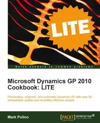 Microsoft Dynamics GP Cookbooks 2010: Lite