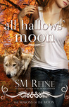 All Hallows' Moon by S.M. Reine