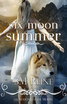 Six Moon Summer by S.M. Reine