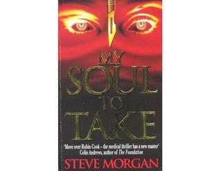 My Soul To Take by Steve Morgan
