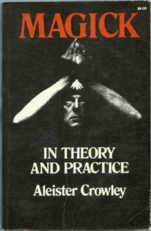 Magick in Theory and Practice