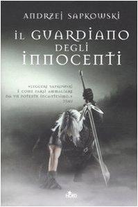 Il guardiano degli innocenti (La saga di Geralt di Rivia, #1)