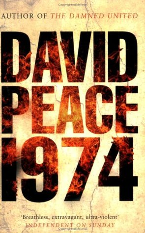 Nineteen Seventy Four by David Peace