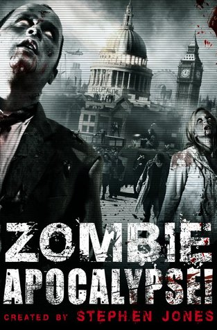 Zombie Apocalypse! by Stephen Jones