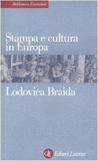 Stampa e cultura in Europa tra XV e XVI secolo by Lodovica Braida
