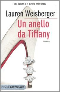 Ebook Un anello da Tiffany by Lauren Weisberger TXT!