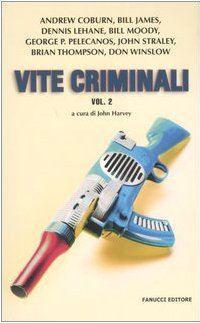 Vite criminali Vol. 2 by John Harvey