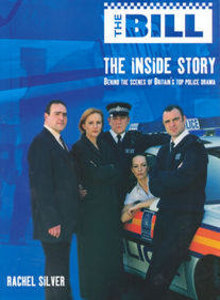 The Bill: The Inside Story: Behind the Scenes of Britain's Top Police Drama