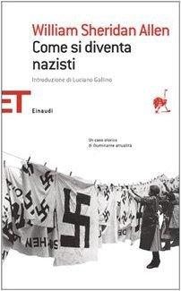Come si diventa nazisti: storia di una piccola città 1930-1935