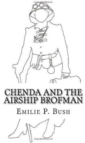 Chenda and the Airship Brofman by Emilie P. Bush