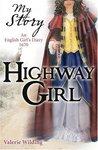 Highway Girl: An English Girl's Diary, 1670